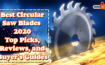 Best Circular Saw Blades 2020 Reviews and Guides