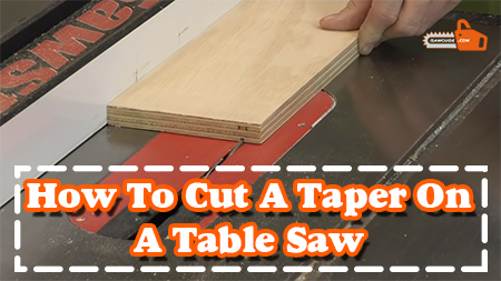 How to Cut a Taper on a Table Saw