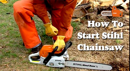 How to Start Stihl Chainsaw