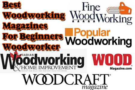 21 List of Best Woodworking Magazines for Beginners Woodworker